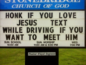 Honk if you love Jesus; text while driving if you want to meet him