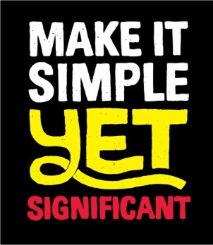 Make it simple yet significant