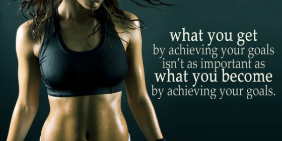 What you get by achieving your goals isn't as important as what you become by achieving your goals.