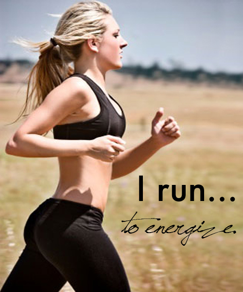 I run to energize