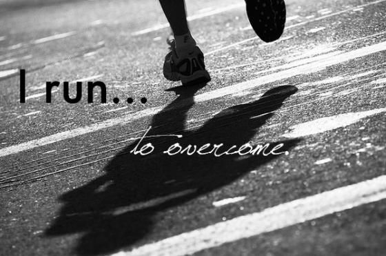 I run to overcome