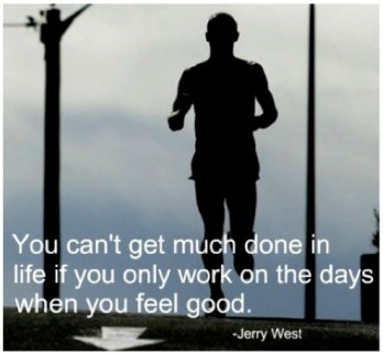 You can't get much done in life if you only work on the days when you feel good. Jerry West. {Piloting Paper Airplanes}