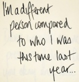 I'm a different person compared to who I was this time last year...