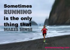 Sometimes running is the only thing that makes sense. Women's Running magazine.