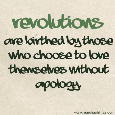 Revolutions are birthed by those who choose to love themselves without apology {Piloting Paper Airplanes}